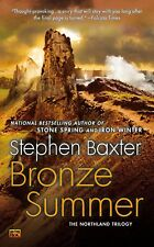 Bronze Summer : The Northland Trilogy by Stephen Baxter (2012, Hardcover)