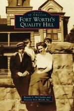 Fort Worth's Quality Hill: By McClurkin, Brenda S. Historic Fort Worth, Inc