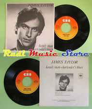 LP 45 7'' JAMES TAYLOR Handy man Bartender's blue 1977 italy CBS no cd mc dvd(*)