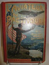 DRIANT AVIATEUR PACIFIQUE 1909 Illustré DUTRIAC CARTONNAGE ANTICIPATION AVIATION