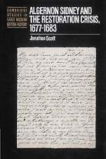Algernon Sidney and the Restoration Crisis, 1677-1683 by Jonathan Scott (Paperba