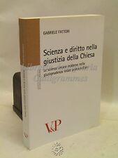G. Fattori: SCIENZA e DIRITTO nella giustizia della Chiesa, Vita e Pensiero 2011
