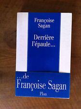SAGAN Françoise - Derrière l'épaule - 1998