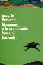 MARIANNE E LO SCONOSCIUTO TOSCANO  BENZONI JULIETTE GARZANTI LIBRI 1971