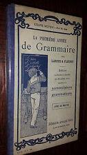 LA PREMIERE ANNEE DE GRAMMAIRE - Larive & Fleury 1911