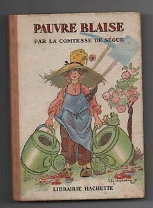 Pauvre Blaise. Comtesse de Ségur. 1953. Hachette in-12° cartonné LORIOUX
