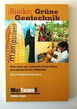 Risiko: Grüne Gentechnik von Rudolf Bunzel, Suman Sahai