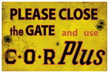 C.O.R PLUS VINTAGE  TIN SIGN Close gate....