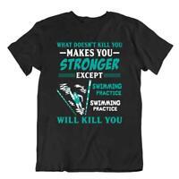 Cosa Non Ti Uccide T-SHIRT Nuoto Più Forte Camicia Cotone Unisex TEE Maglietta