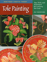 Tole Painting Tips, Tools and Techniques for Learning the Craft by Pat Oxenford