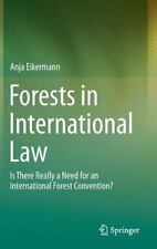 Forests in International Law : Is There Really a Need for an International...