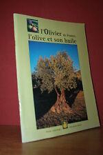 A.M Breger L'OLIVIER DE FRANCE, L'OLIVE ET SON HUILE (Mexichrome éditeur - 2001)