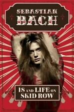 18 and Life on Skid Row by Sebastian Bach (2016, Hardcover) Brand New Book