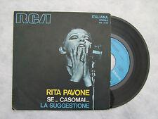 """RITA PAVONE""""SE.. CASO MAI/ LA SUGGESTIONE -DISCO 45 GIRI, RCA"""""""
