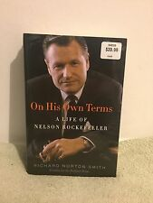 On His Own Terms : A Life of Nelson Rockefeller by Richard Norton Smith (2014)