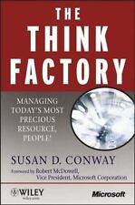 Microsoft Executive Leadership: The Think Factory : Managing Today's Most Precio