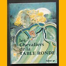 Légendes des Peuples et des Héros LES CHEVALIERS DE LA TABLE RONDE 1974