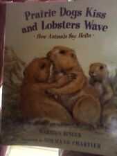 Prairie Dogs Kiss & Lobsters Wave: How Animals Say