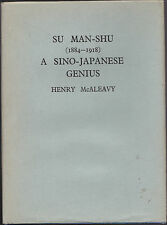 Henry McAleavy - Su Man-Shu, A Sino-Japanese Genius - SIGNED 1st/1st 1960 in D/W
