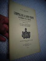 J Délissey L'HOPITAL DE LA SAINTE TRINITE Hospices de la Charité Beaune 1944