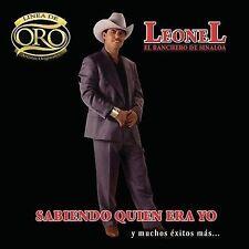 Leonel El Ranchero : Sabiendo Quien Era Yo Y Muchos Exitos Ma CD