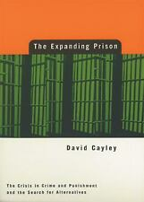 The Expanding Prison: The Crisis in Crime and Punishment and the Search for Alte