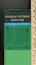 Field Guide to American Victorian Furniture By Thomas H Ormsbee 1952