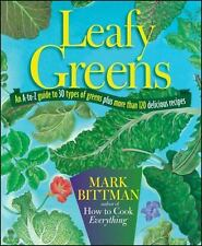 Leafy Greens: An A-to-Z Guide to 30 Types of Greens Plus More than 120 Delicious