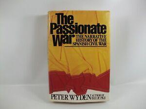 The Passionate War Book Narrative History Spanish Civil War Peter Wyden
