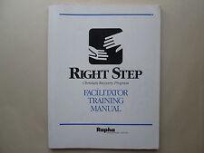 RIGHT STEP CHRISTIAN RECOVERY PROGRAM Facilitator Training Manual RAPHA 1990