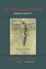 The Monstrosity of Christ: Paradox or Dialectic? (Short Circuits) by Ži&#