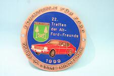 PLAKETTE: ALT-FORD FREUNDE - 22.Treffen 1999 Kirchseeon Kupfer emailliert 80 mm