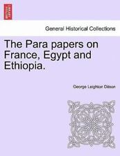 The Para Papers On France, Egypt And Ethiopia.: By George Leighton Ditson