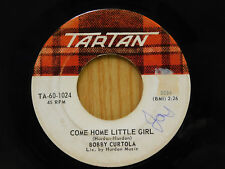 Bobby Curtola 45 Come Home Little Girl bw Many Moons Ago   Tartan   VG- CANADIAN