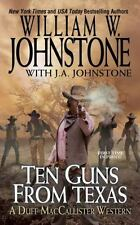 A Duff MacCallister Western: Ten Guns from Texas by William W. Johnstone and J.