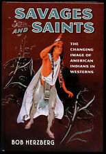 Bob Herzberg / Savages and Saints The Changing Image of American Indians 2008