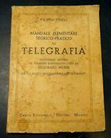 FILIPPO FOGLI MANUALE ELEMENTARE TEORICO-PRATICO DI TELEGRAFIA TELEGRAFO MORSE