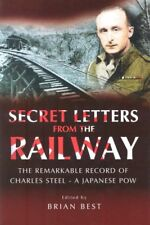 Secret Letters from the Railway: The Remarkable Record of a Japanese Pow By Bri