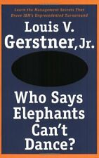 Who Says Elephants Cant Dance?: Leading a Great E