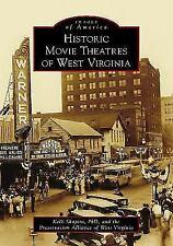 Historic Movie Theatres of West Virginia [Images of America] [WV]