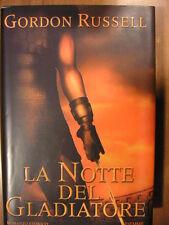 Gordon Russell LA NOTTE DEL GLADIATORE 1° ed Piemme 2005 rom storico antica Roma