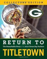 Return to Titletown Collector Edition 2010 Green Bay Packers Football Superbowl