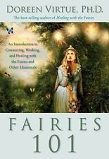 Fairies 101: An Inroduction to Connecting, Working, and Healing with the Fairie