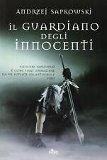 Il guardiano degli innocenti - Autore: Andrzej Sapkowski - copertina rigida