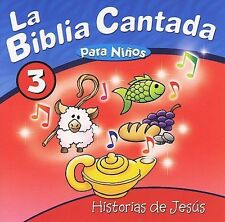 La Biblia Cantada Para Ninos: Historias de Jesus Vol. 3 by Various Artists CD