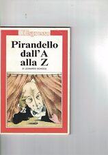 PIRANDELLO DALL'A ALLA Z - L.SCIASCIA - 1986