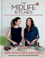 The Midlife Kitchen: Health-Boosting Recipes for Midlife & Beyond by Mimi Spence