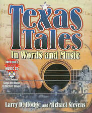 Texas Tales in Words and Music by Larry D. Hodge, Michael Stevens w/CD