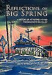 Reflections on Big Spring : A History of Pittsford, Ny and the Genesee River...