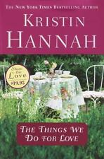 The Things We Do for Love by Kristin Hannah (2004, Hardcover)